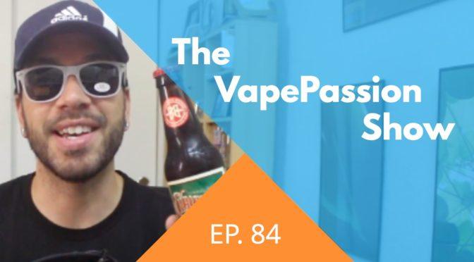 The Latest Vape News – The VapePassion Show Episode 84