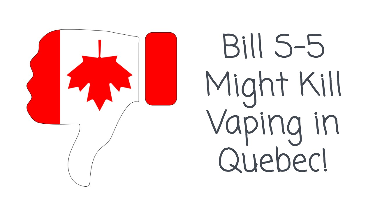 Bill S-5 Could Legislate Vaping Out of Existence In Quebec, Canada