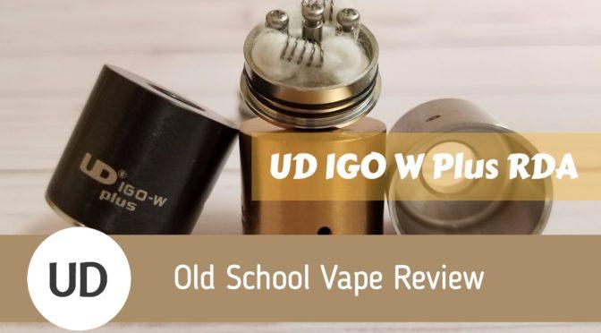 Old School Vape Review: UD IGO W Plus RDA