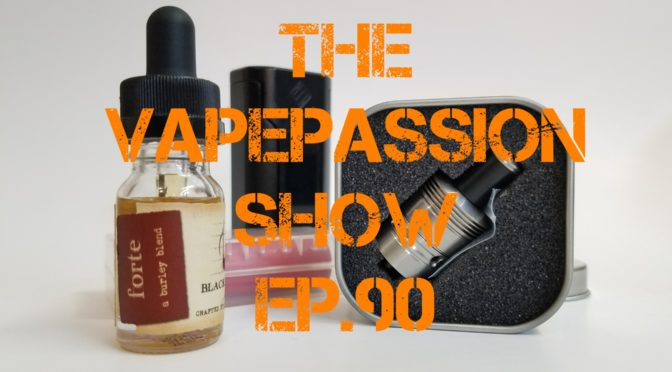 The Latest Vape News – The VapePassion Show Episode 90
