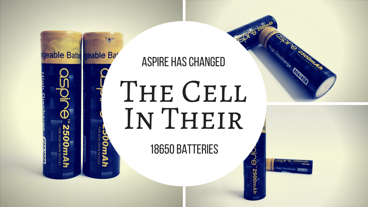 Aspire Has Changed The Cell They Use For Their 18650's