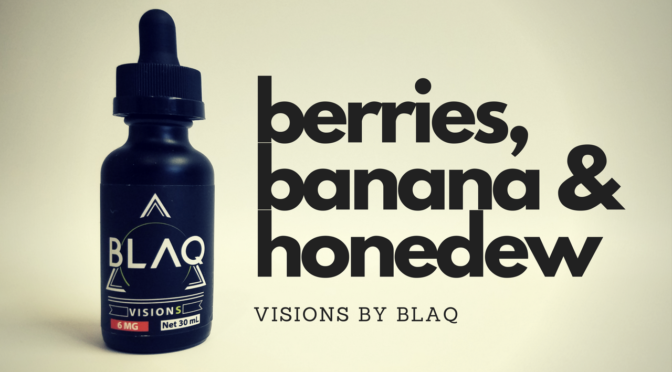 E-Juice Review: Visions by BLAQ