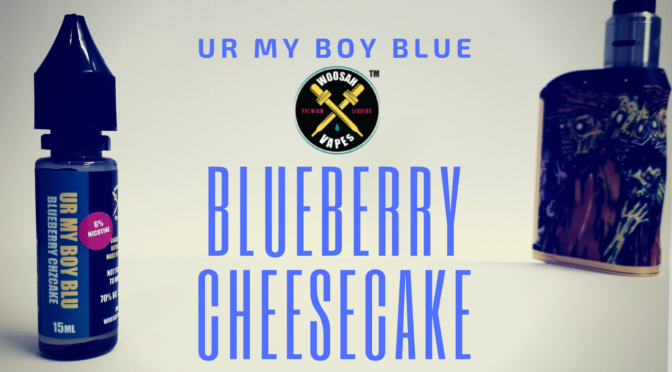 E-Liquid Review: Ur My Boy Blu by Woosah Vapes + Sample Pack Giveaway