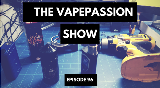 The Latest Vape News – The VapePassion Show Episode 96