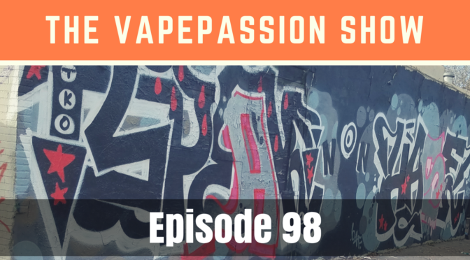 The Latest Vape News – The VapePassion Show Episode 98
